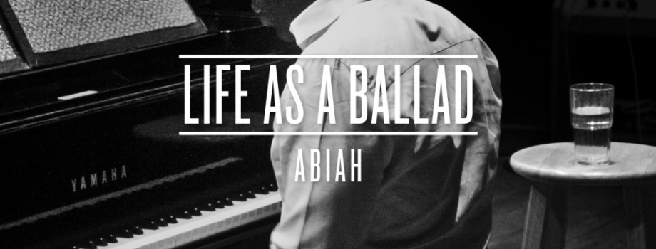 Abiah - Life As a Ballad